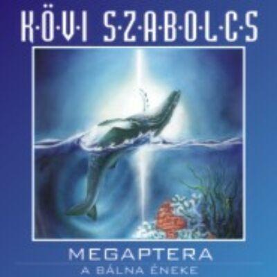 Kövi Szabolcs - Megaptera