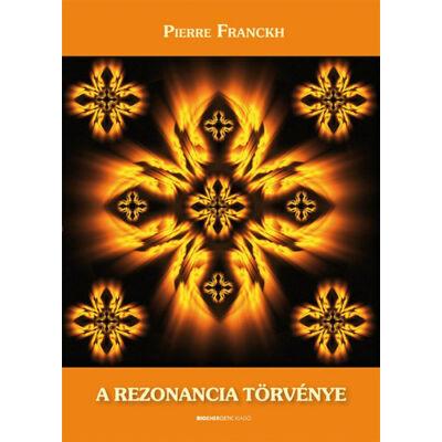 Pierre Franckh - A rezonancia törvénye