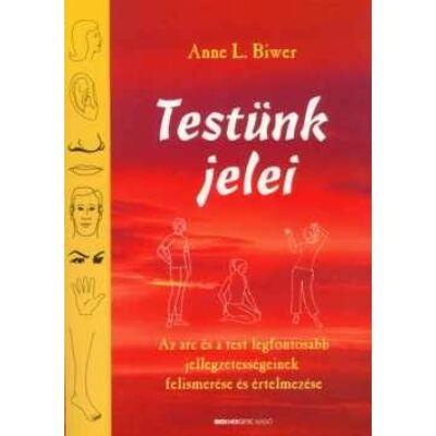 Anne L. Biwer - Testünk jelei