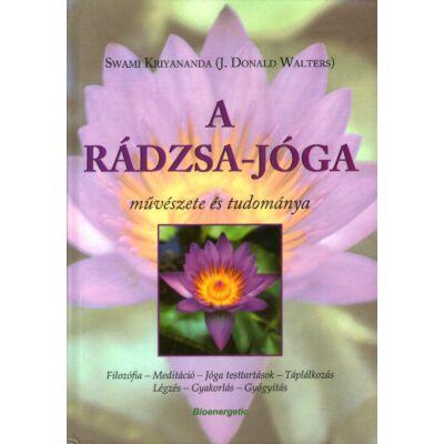 Swami Kriyananda (J. Donald Walters) - A rádzsa-jóga művészete és tudománya