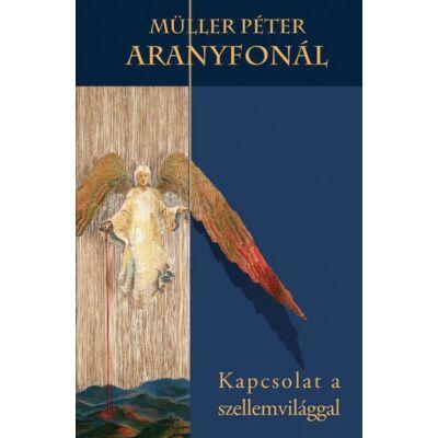 Müller Péter - Aranyfonál Kapcsolat a szellemvilággal
