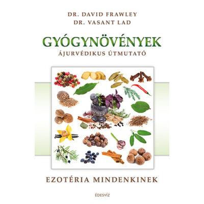Gyógynövények - Ájurvédikus útmutató