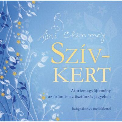 Sri Chinmoy - Szív-kert, Ajándék meditációs CD-vel!