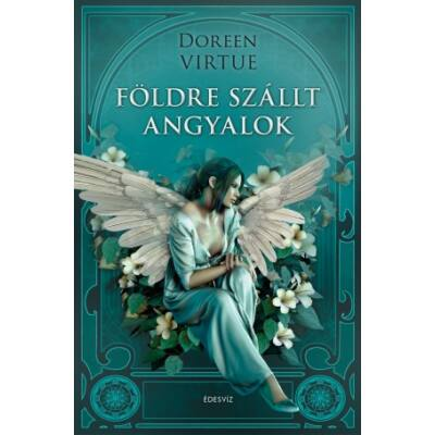 Doreen Virtue - Földre szállt angyalok