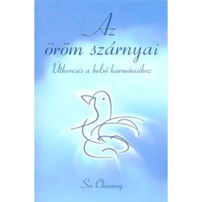 Sri Chinmoy - Az öröm szárnyai, Ajándék meditációs CD-vel!