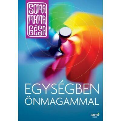 Soma Mamagésa - Egységben önmagammal