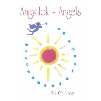 Sri Chinmoy - Angels - Angyalok