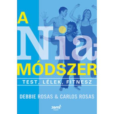 Debbie Rosas & Carlos Rosas: A Nia-módszer