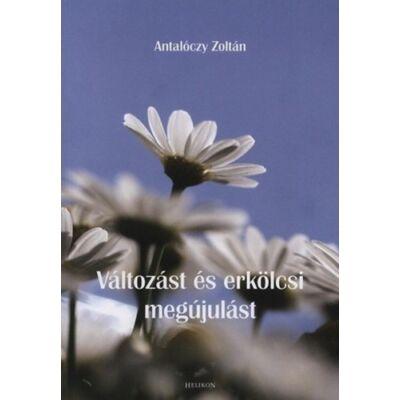 Antalóczy Zoltán: Változást és erkölcsi megújulást