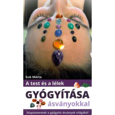 Kuk Márta: A test és a lélek gyógyítása ásványokkal