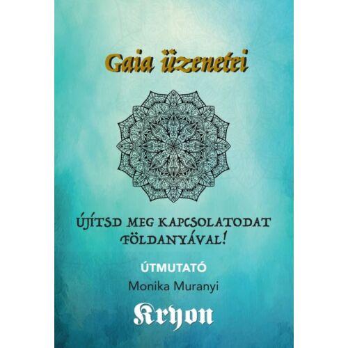 Kryon-kártya: Gaia üzenetei – Újítsd meg kapcsolatodat Földanyával!