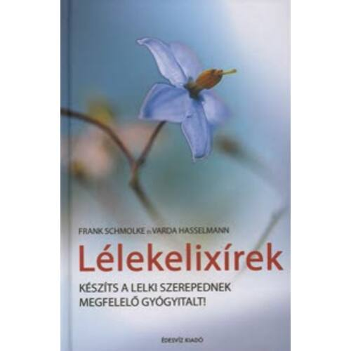 Frank Schmolke és Varda Hasselmann - Lélekelixírek