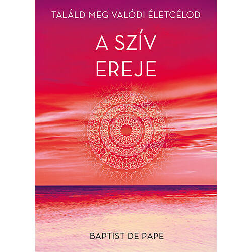 Baptist de Pape - A szív ereje