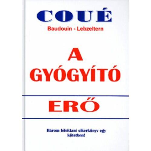 Emil Coué - A gyógyító erő