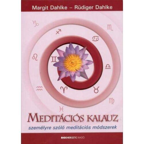 Margit Dahlke és Ruediger Dahlke - Meditációs kalauz