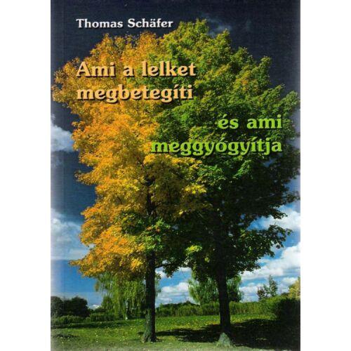 Thomas Schäfer - Ami a lelket megbetegíti és ami meggyógyítja