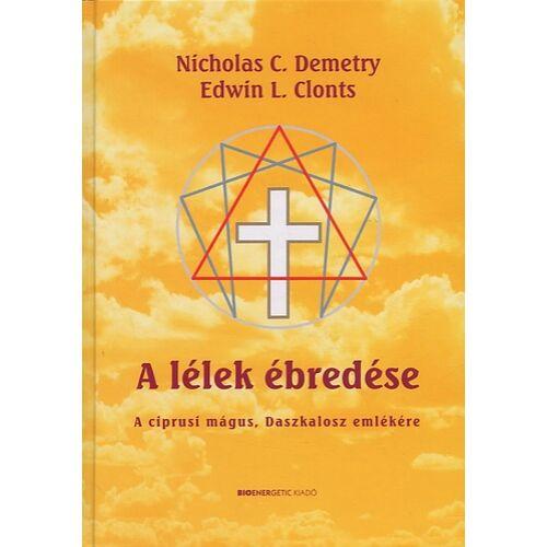 Nicholas C. Demetry és Edwin L. Clonts - A lélek ébredése