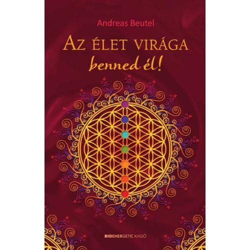 Andreas Beutel - Az élet virága benned él