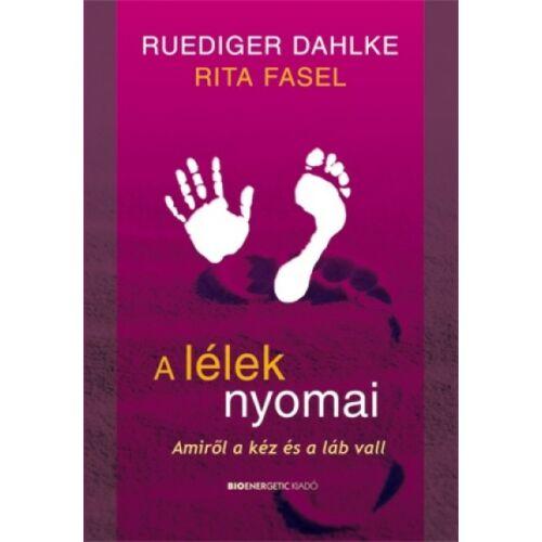 Ruediger Dahlke - Rita Fasel - A lélek nyomai