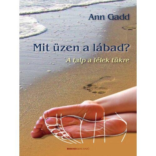Ann Gadd - Mit üzen a lábad? A talp a lélek tükre