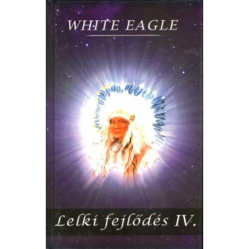 White Eagle - Lelki fejlődés IV.