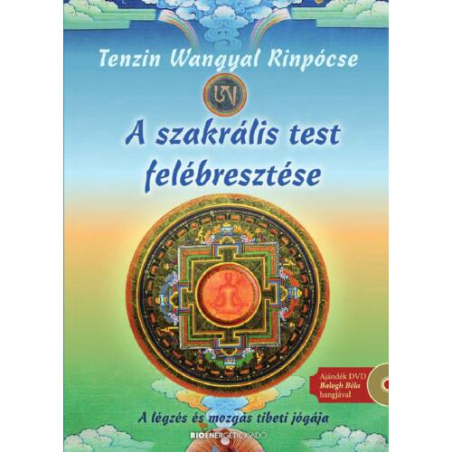 Tenzin Wangyal Rinpócse - A szakrális test felébresztése