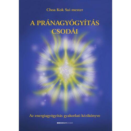 Choa Kok Sui mester - A pránagyógyítás csodái
