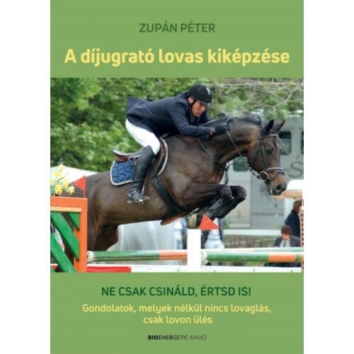 Zupán Péter - A díjugrató lovas kiképzése