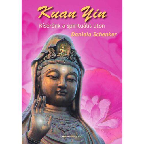 Daniela Schenker - Kuan Yin - Kísérőnk a spirituális úton