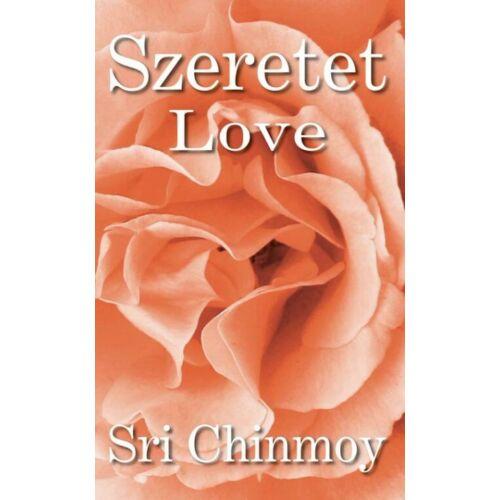 Sri Chinmoy - Szeretet Love