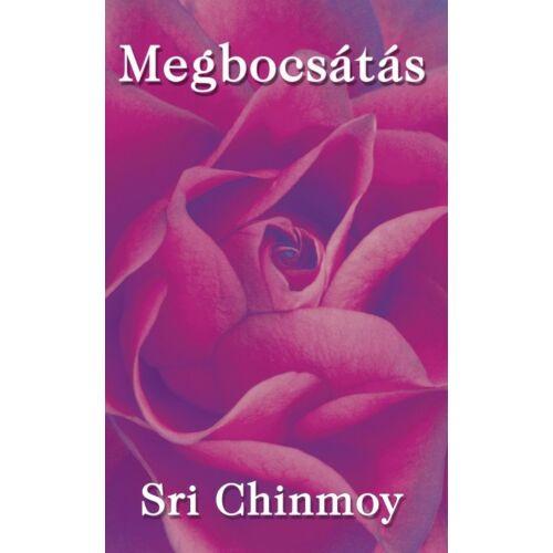 Sri Chinmoy - Megbocsátás