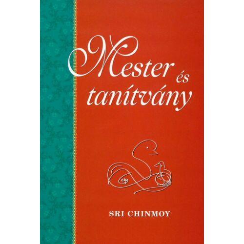 Sri Chinmoy - Mester és tanítvány