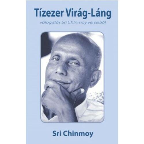 Sri Chinmoy - Tízezer Virág-Láng